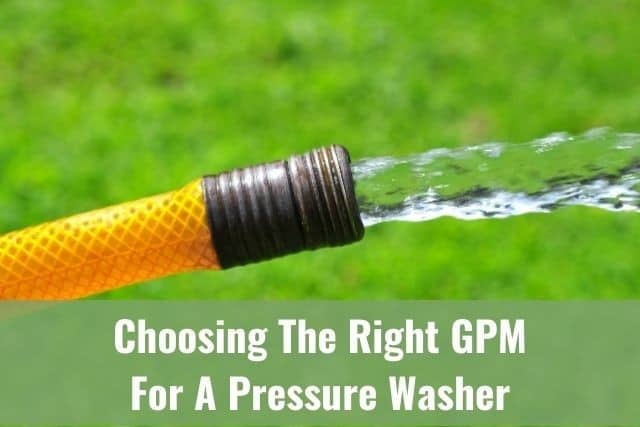 Choosing The Right GPM For A Pressure Washer