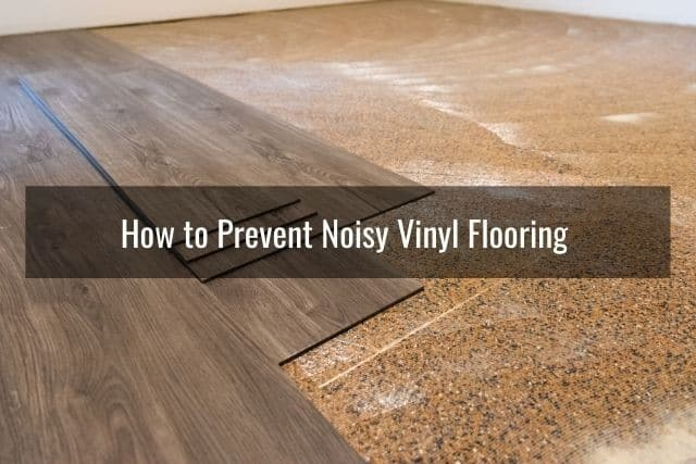 To Fix Vinyl Plank Flooring Noise, What Causes Laminate Flooring To Creak