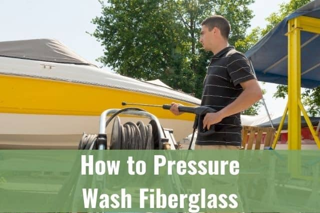 How to Pressure Wash Fiberglass