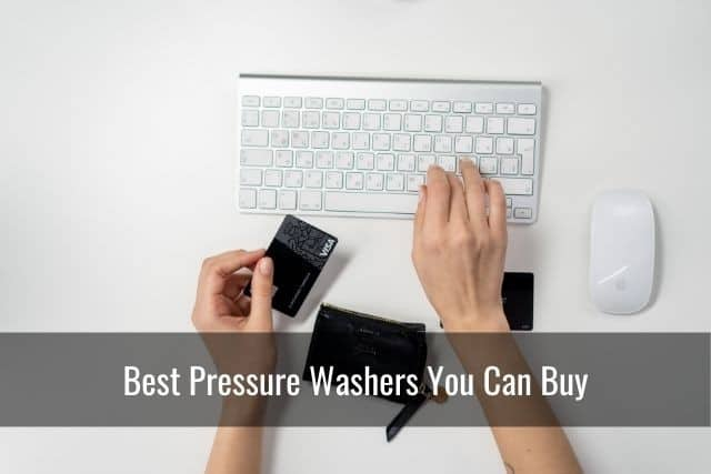 Best Pressure Washers You Can Buy