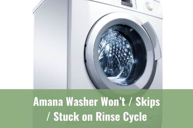 Amana Washer Won't/Skips/Stuck on Rinse Cycle