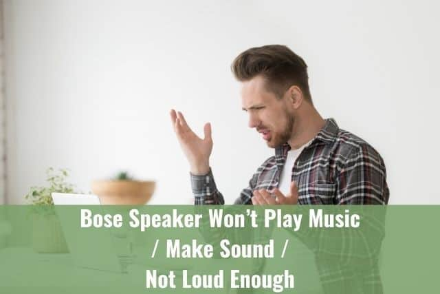 Bose Speaker Won't Play Music or Make Sound / Not Loud Enough