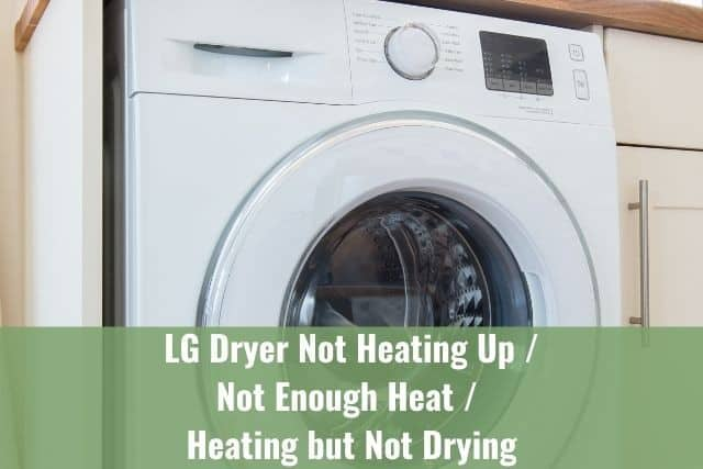 LG Dryer Not Heating Up/Not Enough Heat/Heating but Not Drying