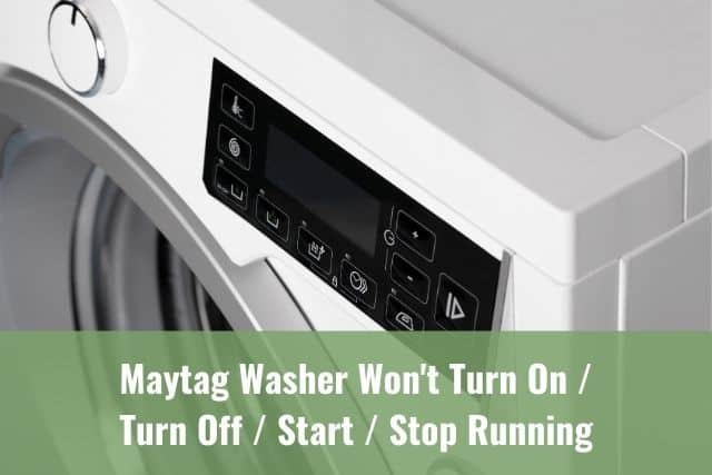 Maytag Washer Won't Turn On/Turn Off/Start/Stop Running