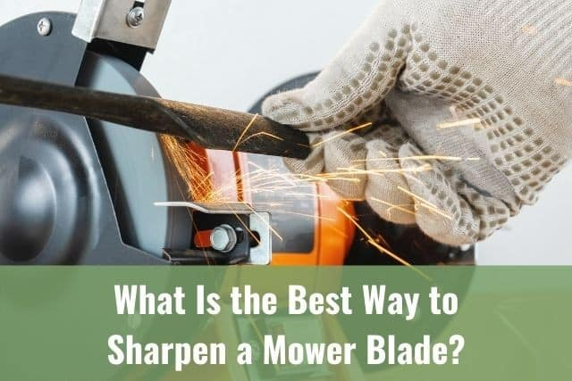 What Is the Best Way to Sharpen a Mower Blade?