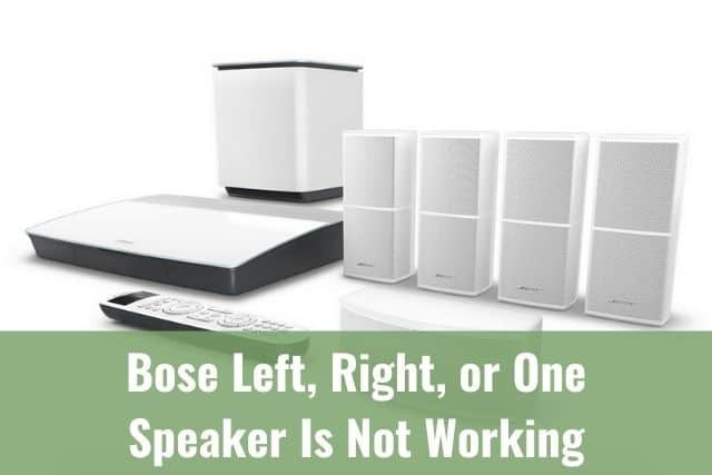 Bose Left, Right, or One Speaker Is Not Working