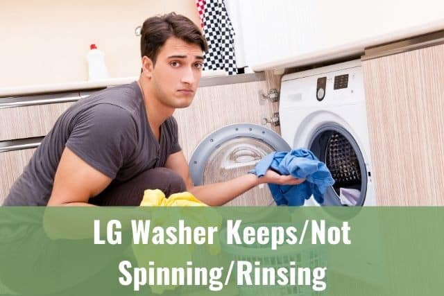 LG Washer Keeps/Not Spinning/Rinsing