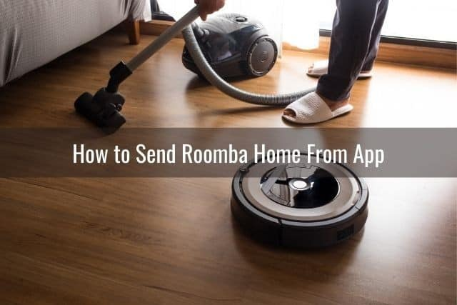 How to Send Roomba Home From App