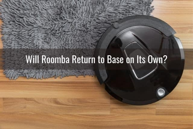 Will Roomba Return to Base on Its Own?