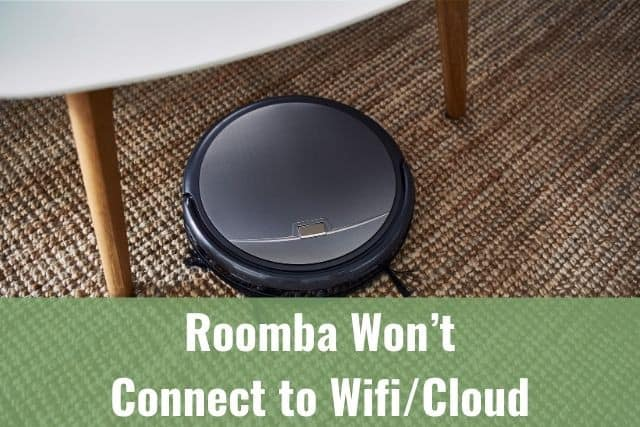 Roomba Won't Connect to WiFi/Cloud