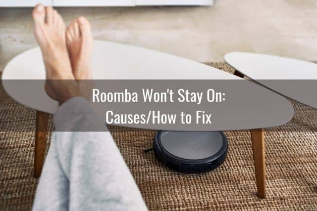 Roomba Won't Stay On: Causes/How to Fix