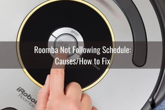 Roomba Not Following Schedule: Causes/How to Fix