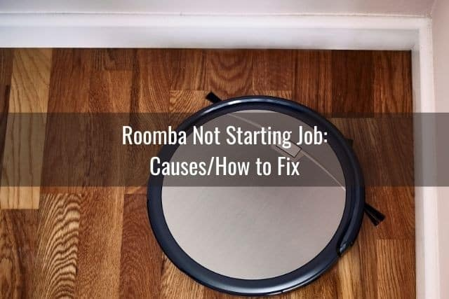Roomba Not Starting Job: Causes/How to Fix