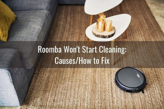 Roomba Won't Start Cleaning: Causes/How to Fix