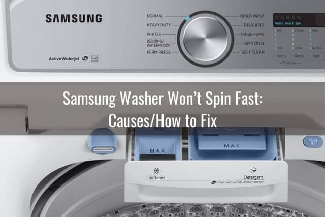 Samsung Washer Won't Spin Fast: Causes/How to Fix