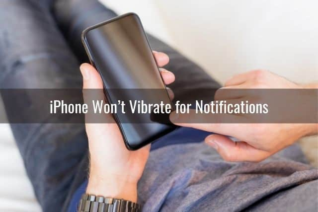 iPhone Won't Vibrate for Notifications