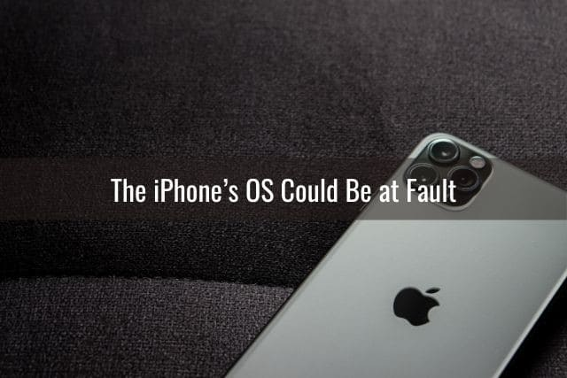 The iPhone's OS Could Be at Fault