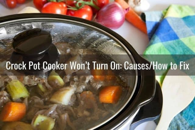 Crock Pot Cooker Won't Turn On: Causes/How to Fix