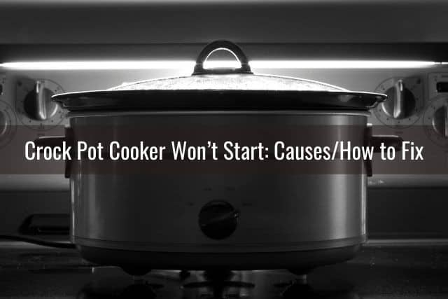 Crock Pot Cooker Won't Start: Causes/How to Fix