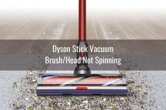 Dyson Vacuum Won T Spin Ready To Diy