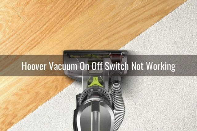 Hoover Vacuum On Off Switch Not Working