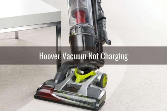 Hoover Vacuum Not Charging