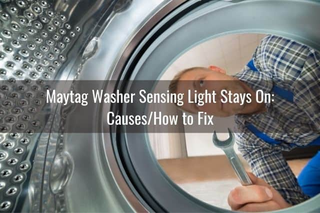Maytag Washer Sensing Light Stays On: Causes/How to Fix