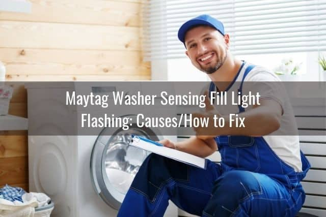 Maytag Washer Sensing Fill Light Flashing: Causes/How to Fix