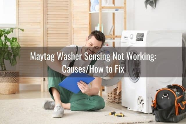 Maytag Washer Sensing Not Working: Causes/How to Fix