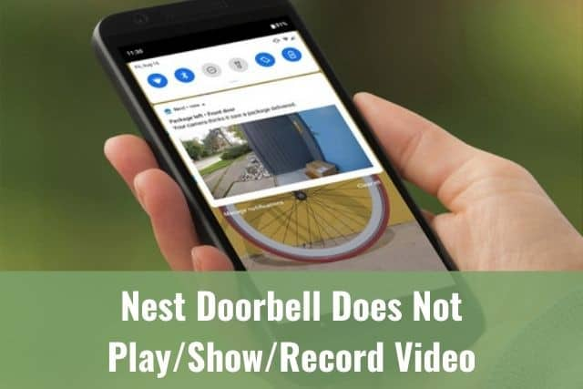 Nest Doorbell Does Not Play/Show/Record Video