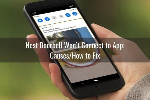 Nest Doorbell Won't Connect to App: Causes/How to Fix
