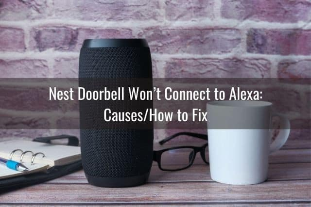 Nest Doorbell Won't Connect to Alexa: Causes/How to Fix