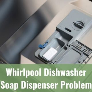 Whirlpool Dishwasher Soap Dispenser Problem
