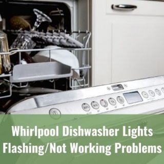 Whirlpool Dishwasher Lights Flashing/Not Working Problems