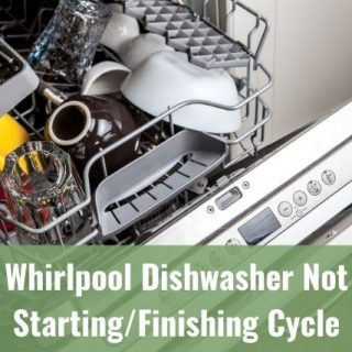 Whirlpool Dishwasher Not Starting/Finishing Cycle